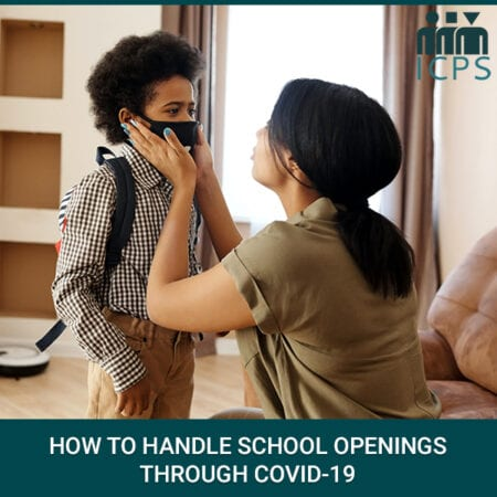 How To Handle School Openings Through COVID-19