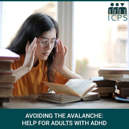Avoiding The Avalanche: Help For Adults With ADHD