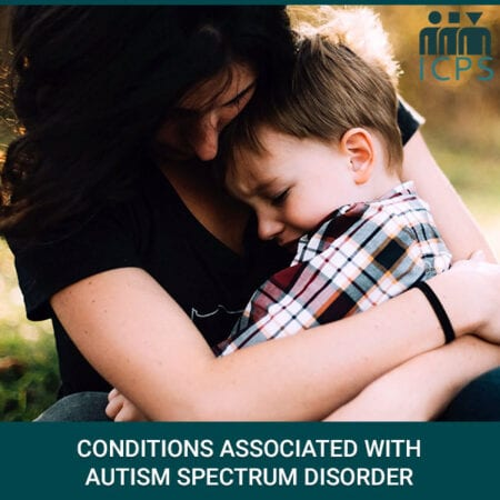 Conditions Associated With Autism Spectrum Disorder