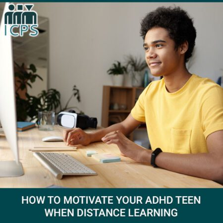 How To Motivate Your ADHD Teen When Distance Learning